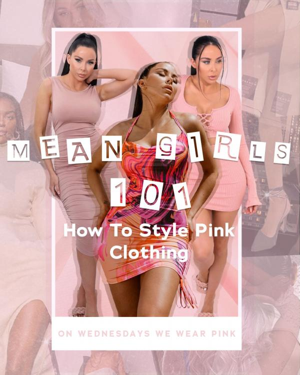 Mean Girls 101 - How To Style The Perfect Pink Outfit