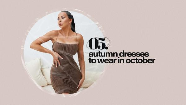 5 Autumn Dresses To Wear In October