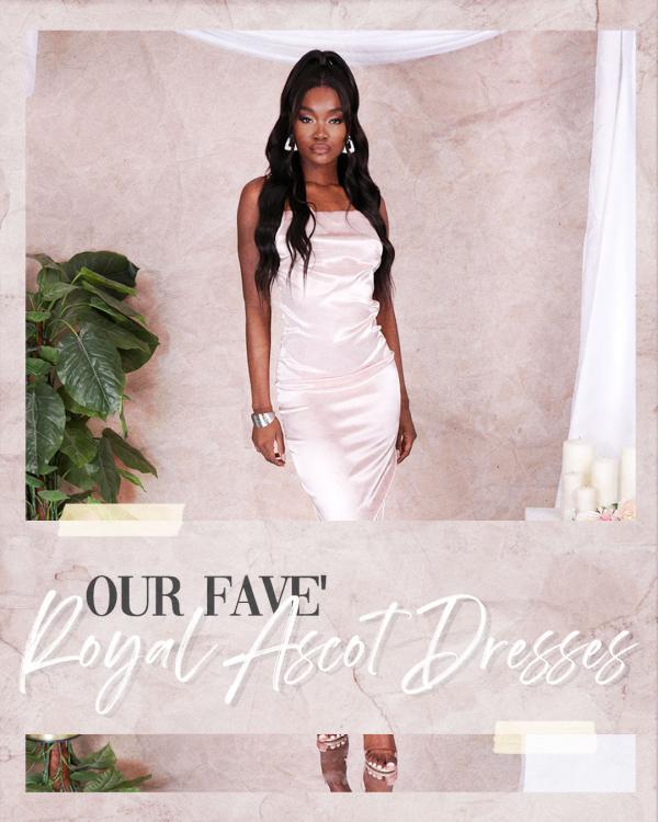 Our Fave' Royal Ascot Dresses